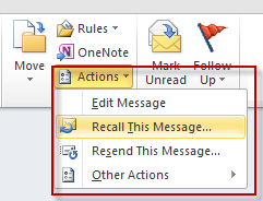 On the open message's Actions menu, choose Recall this message
